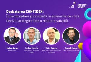 Dezbaterea CONFIDEX: Între încredere și prudență. Decizii strategice într-o realitate volatilă