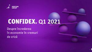 CONFIDEX. Q1 21 - Despre încrederea în economie în vremuri de criză